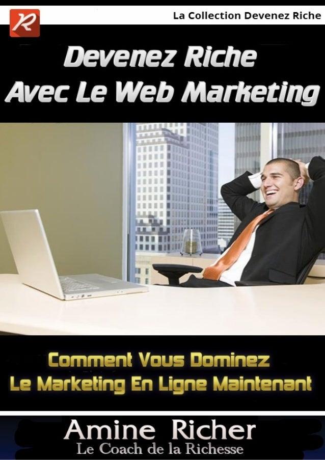 Devenez Riche Avec Le Web Marketing  MarketinMarketMarketing  Le Marketing En Ligne  1  www.comment-devenirriche.com