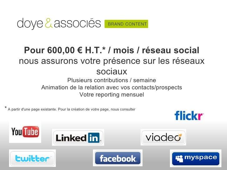 Pour 600,00 € H.T.* / mois / réseau social        nous assurons votre présence sur les réseaux                          so...