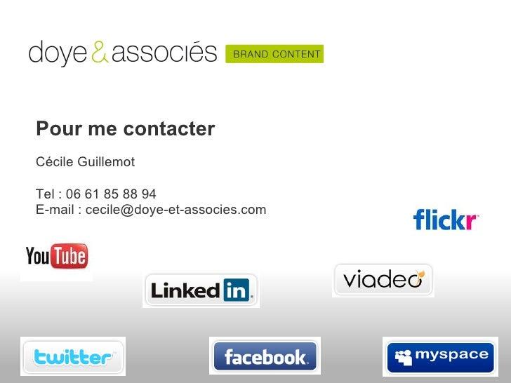 Pour me contacterCécile GuillemotTel : 06 61 85 88 94E-mail : cecile@doye-et-associes.com