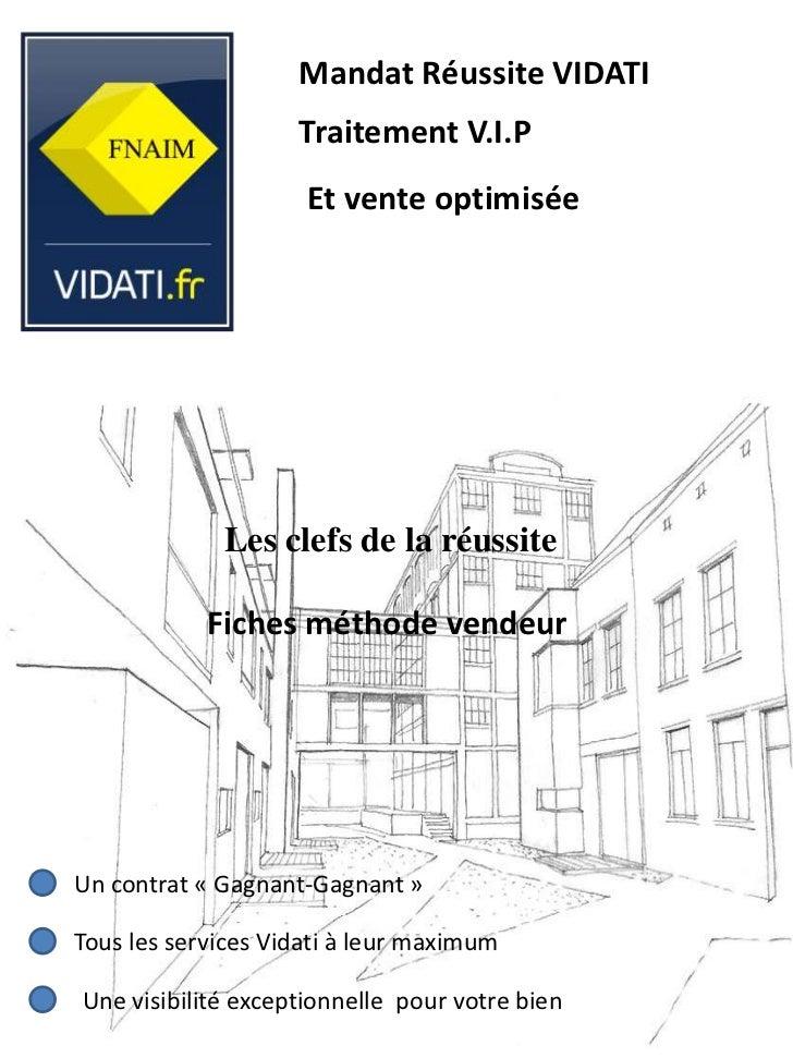 Mandat Réussite VIDATI                    Traitement V.I.P                     Et vente optimisée             Les clefs de...