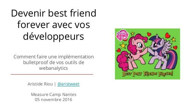 Devenir best friend forever avec vos développeurs Comment faire une implémentation bulletproof de vos outils de webanalyti...