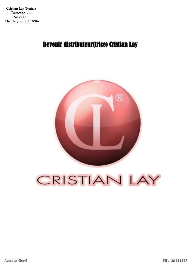 Abdsatar Cherif Tél . : 20 631 567 Devenir distributeur(trice) Cristian Lay