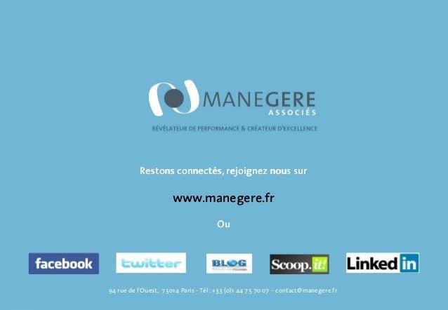 Restons connectés, rejoignez nous sur  www.manegere.fr Ou  94 rue de l'Ouest, 75014 Paris - Tél : +33 (0)1 44 75 70 07 - c...
