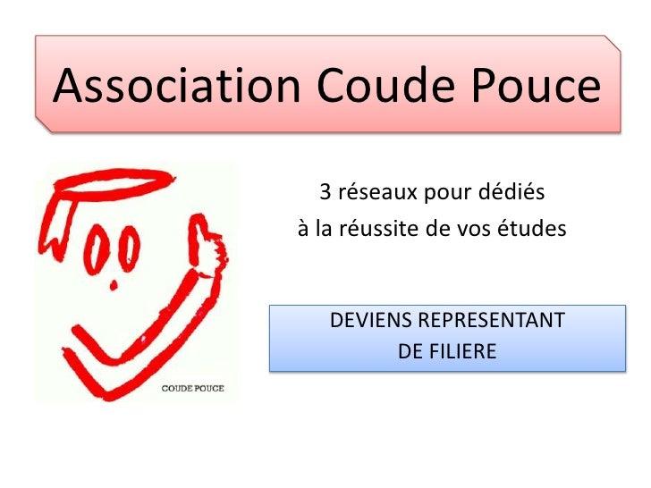 Association Coude Pouce<br />3 réseaux pour dédiés <br />à la réussite de vos études<br />DEVIENS REPRESENTANT <br />DE FI...
