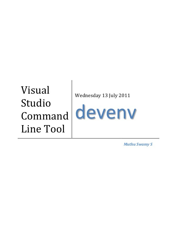 Visual      Wednesday 13 July 2011StudioCommand     devenvLine Tool                               Muthu Swamy S