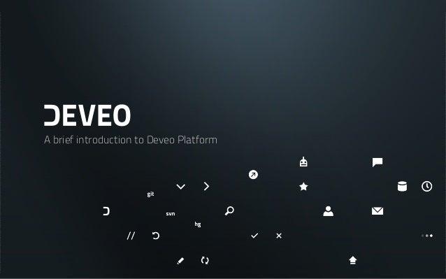 A brief introduction to Deveo Platform