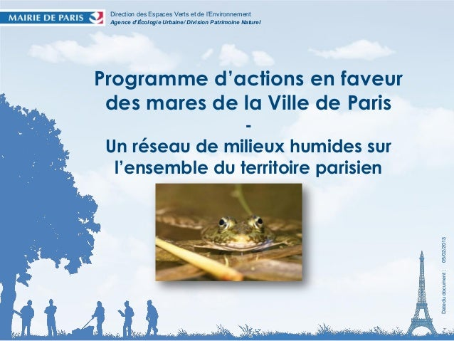 Direction des Espaces Verts et de l'Environnement Agence d'Écologie Urbaine/ Division Patrimoine NaturelProgramme d'action...