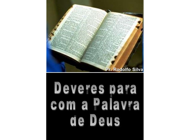 Deveres para com a Palavra de Deus Pr. Rodolfo Silva