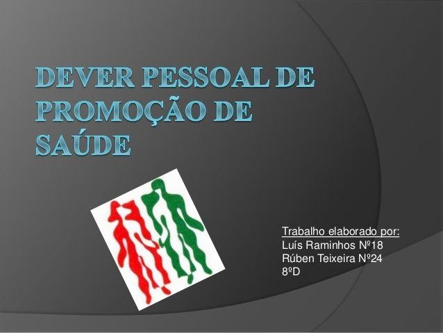 Trabalho elaborado por: Luís Raminhos Nº18 Rúben Teixeira Nº24 8ºD