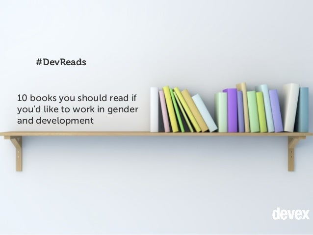 #DevReads 10 books you should read if you'd like to work in gender and development