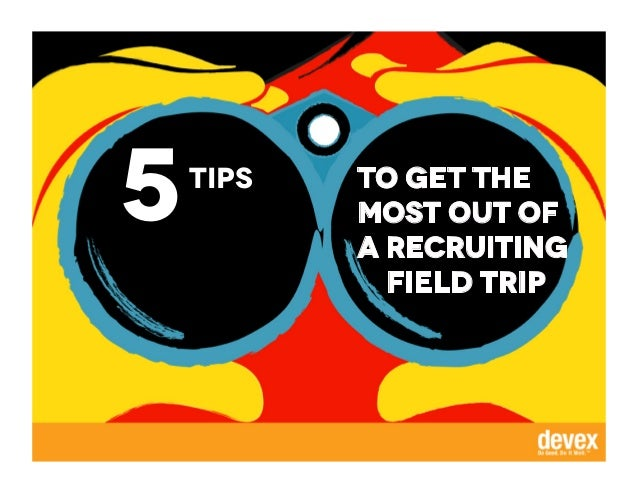 5 To get the most out of a recruiting field trip tips