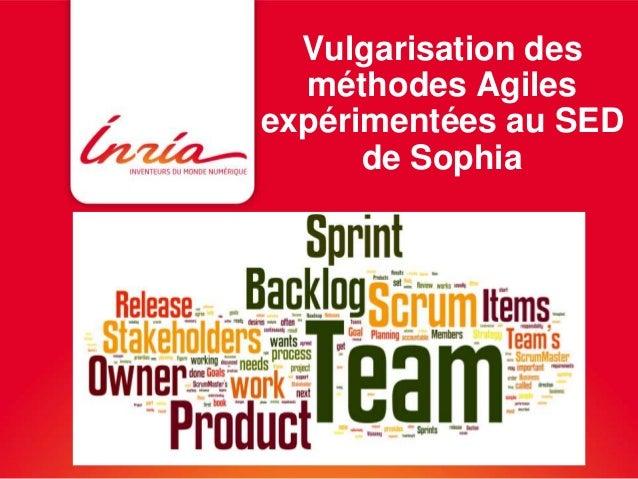 Vulgarisation des  méthodes Agiles  expérimentées au SED  de Sophia