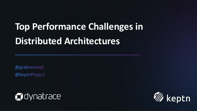 Top Performance Challenges in Distributed Architectures
