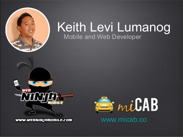 Keith Levi Lumanog Mobile and Web Developer  www.micab.co