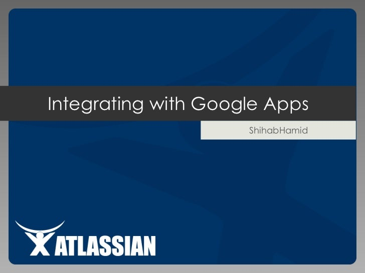 Integrating with Google Apps<br />ShihabHamid<br />