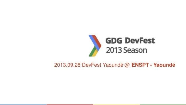 2013.09.28 DevFest Yaoundé @ ENSPT - Yaoundé