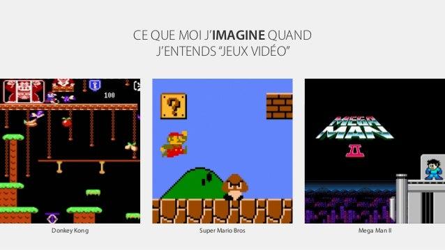 """CE QUE MOI J'IMAGINE QUAND J'ENTENDS""""JEUX VIDÉO"""" Donkey Kong Super Mario Bros Mega Man II"""