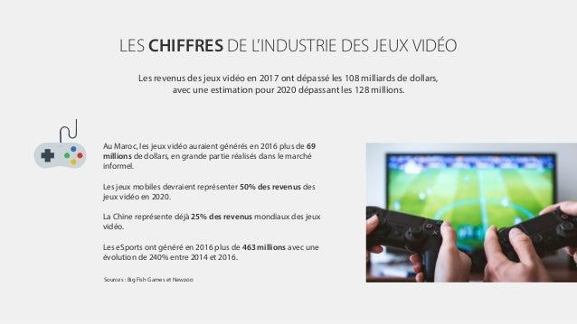 LES CHIFFRES DE L'INDUSTRIE DES JEUX VIDÉO Les revenus des jeux vidéo en 2017 ont dépassé les 108 milliards de dollars, av...