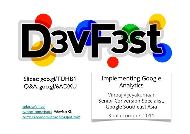 Slides: goo.gl/TUHB1                    Implementing GoogleQ&A: goo.gl/6ADXU                         Analytics           ...