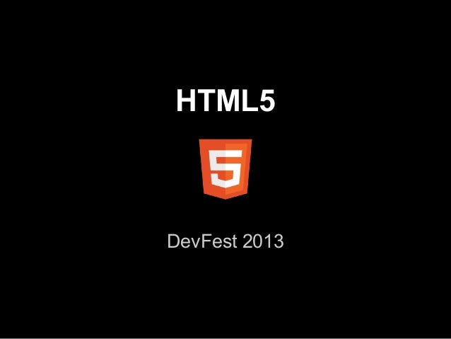 HTML5 DevFest 2013
