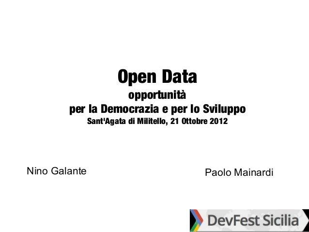 Open Data                   opportunità        per la Democrazia e per lo Sviluppo               SantAgata di Militello, 2...