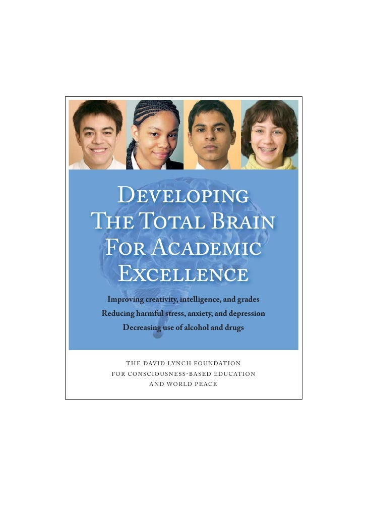 Developing The Total Brain  For Academic   Excellence  Improving creativity, intelligence, and grades Reducing harmful str...