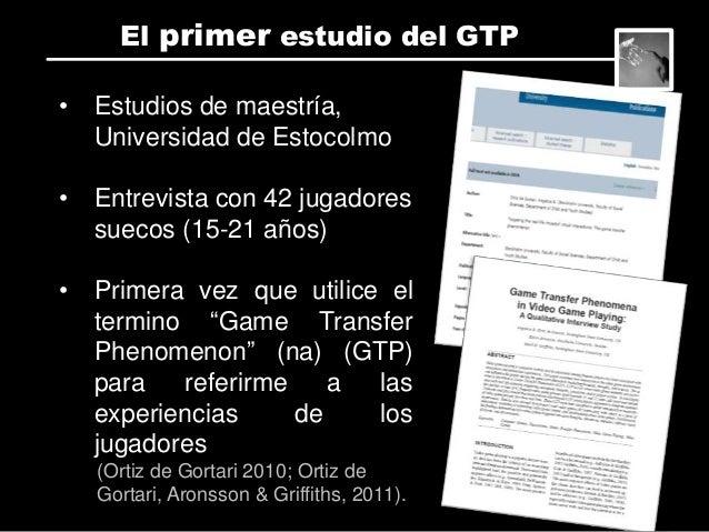 • Estudios de doctorado Nottingham Trent University • 3 estudios cualitativos con 1,681 experiencias de 1,248 gamers (Orti...
