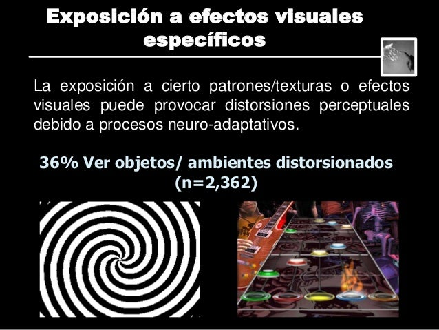 • Pixelaciones • Efectos de slow-motion • Objetos sombreados • Mas coloridos • Objetos flotando Exposición a efectos visua...