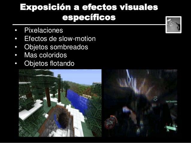 • Juego repetitivo y continuado • Tetris effect Elementos monótonos 76.8% Visualizar/ver VJ imágenes con los ojos cerrados...