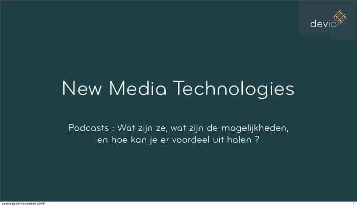 devia                                 New Media Technologies                             Podcasts : Wat zijn ze, wat zijn ...