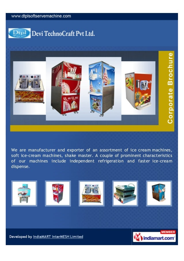We are manufacturer and exporter of an assortment of ice cream machines,soft ice-cream machines, shake master. A couple of...