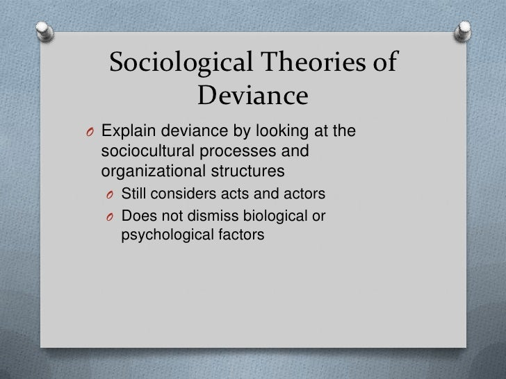 """limitations theories sociology deviance Erwin lamert (1951) founded the """"societal reaction"""" theory this theory is widely credited to be the forerunner of the present day labelling theory his theory basically states that a person experiences social deviance in two phases the first phase is known as the primary deviance phase the second is known as the."""