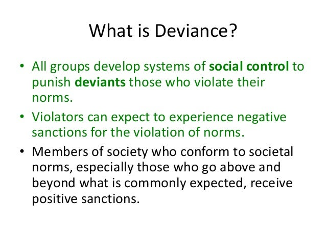 all deviance is relative It is impossible to label all acts and not one single act is considered deviant at all  times in  however even though nearly every act of deviance is relative.