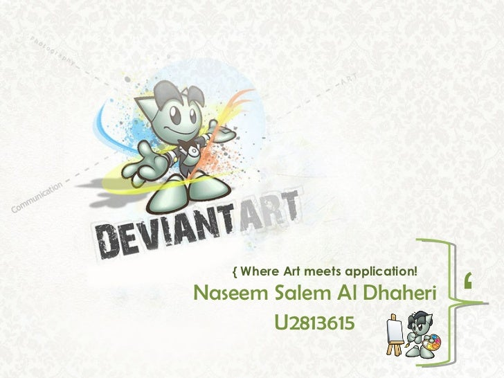 Naseem Salem Al Dhaheri U2813615 { Where Art meets application! ,