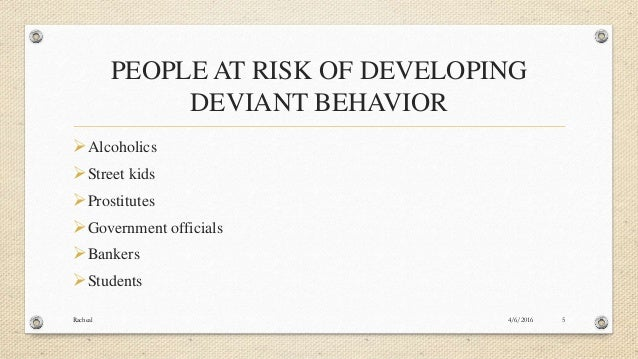 the causes of a deviant behavior Research questions 1 what are the different types and causes of deviant  behavior of teachers in government boys' high schools of the sampled three  districts.