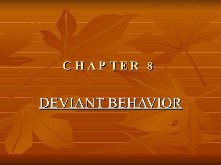 CHAPTER 8 DEVIANT BEHAVIOR