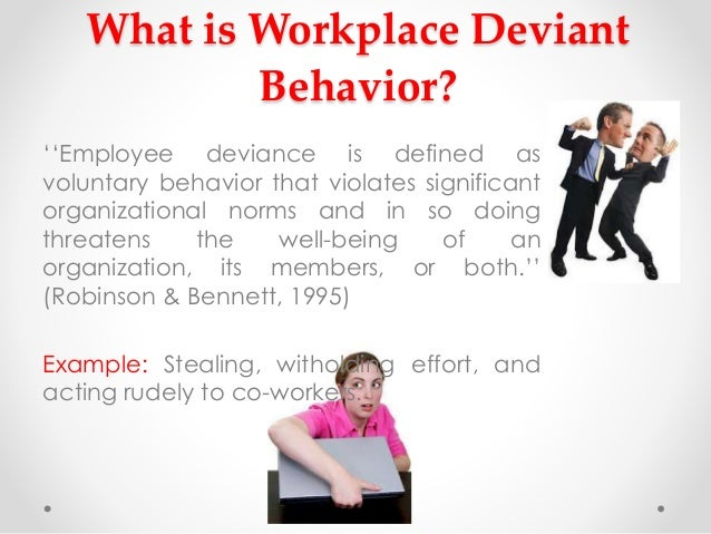 workplace deviance organizational citizenship behavior and It is also important for organizational training programs on the high costs of workplace deviance and the nature of behaviors and causes of deviant behavior and to train about the importance of organizational commitment as employees with low levels are more likely to engage in workplace deviance.