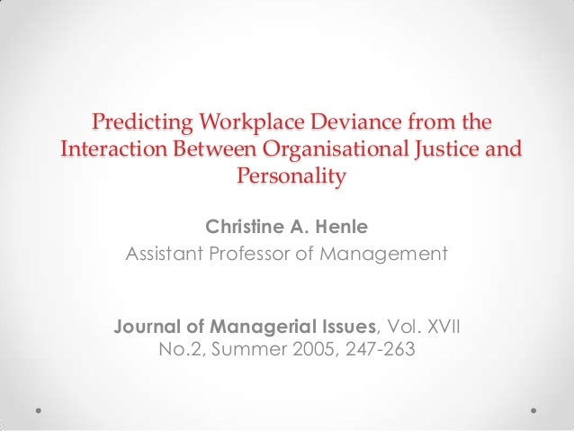 deviant behaviour in the workplace Incivility may be defined as low intensity deviant behaviour that violates workplace norms for mutual respect the effects of intra-organizational incivility are.