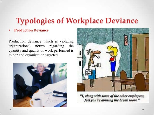 what is deviant workplace behavior