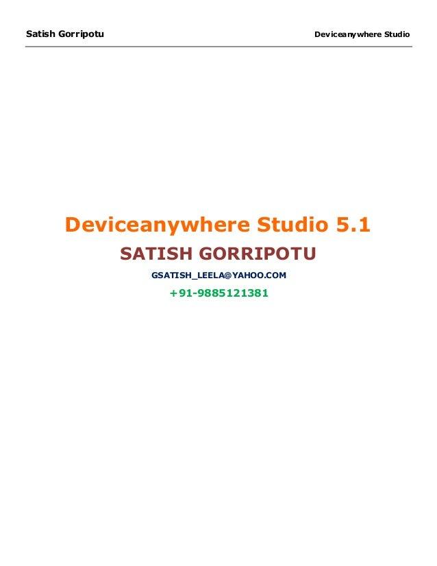 Satish Gorripotu                               Deviceanywhere Studio       Deviceanywhere Studio 5.1                   SAT...