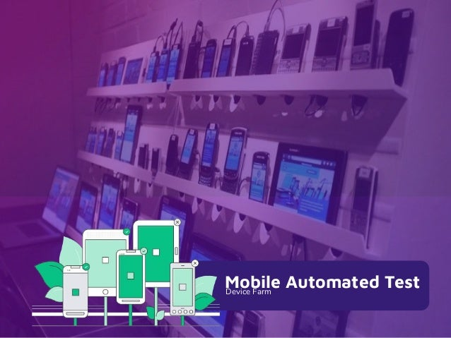 Mobile Automated TestDevice Farm