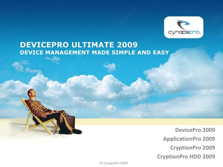 DevicePro Ultimate 2009Device Management made simple and easy<br />DevicePro 2009<br />ApplicationPro 2009<br />CryptionPr...