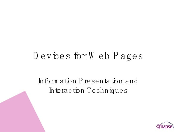 Devices for Web Pages Information Presentation and Interaction Techniques