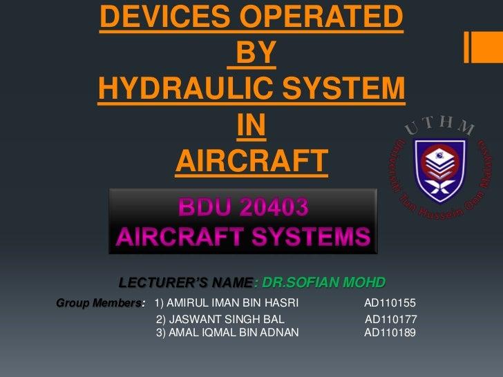 DEVICES OPERATED              BY      HYDRAULIC SYSTEM              IN          AIRCRAFT          LECTURER'S NAME: DR.SOFI...