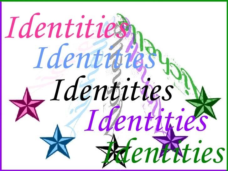 Identities Identities Identities Identities Identities