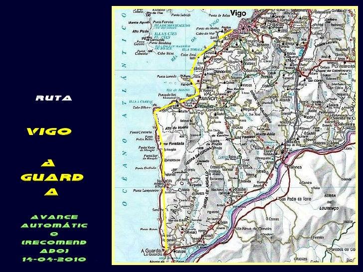 Ruta Vigo  A  Guarda Avance automático (recomendado) 14-04-2010 .