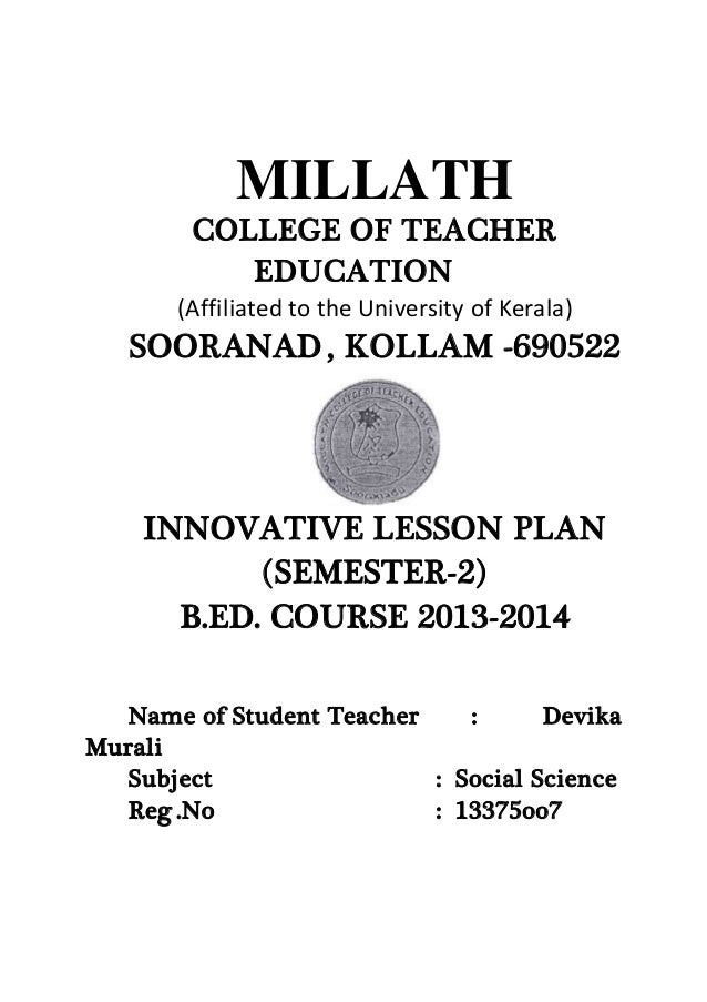 MILLATH  COLLEGE OF TEACHER  EDUCATION  (Affiliated to the University of Kerala)  SOORANAD , KOLLAM -690522  INNOVATIVE LE...