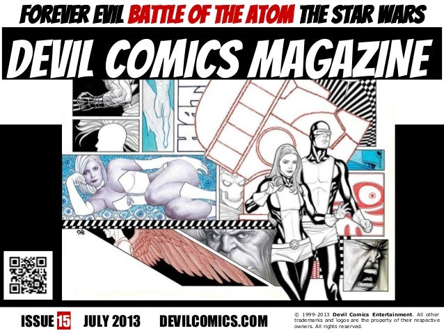 ISSUE 15 JULY 2013 DEVILCOMICS.COM © 1999-2013 Devil Comics Entertainment. All other trademarks and logos are the property...