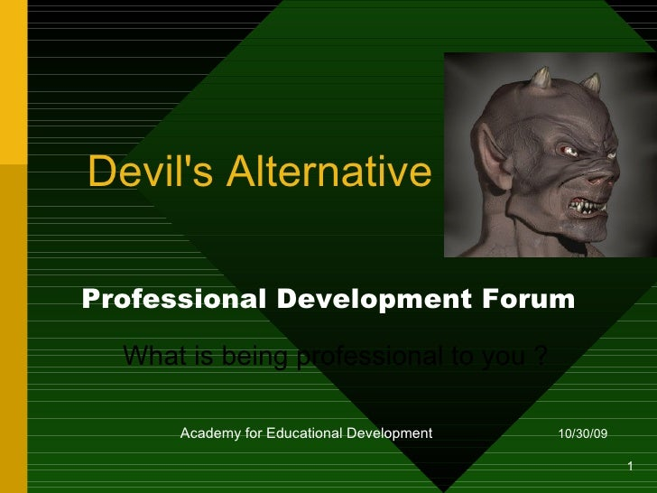 Devil's Alternative Academy for Educational Development  Professional Development Forum What is being professional to you ?