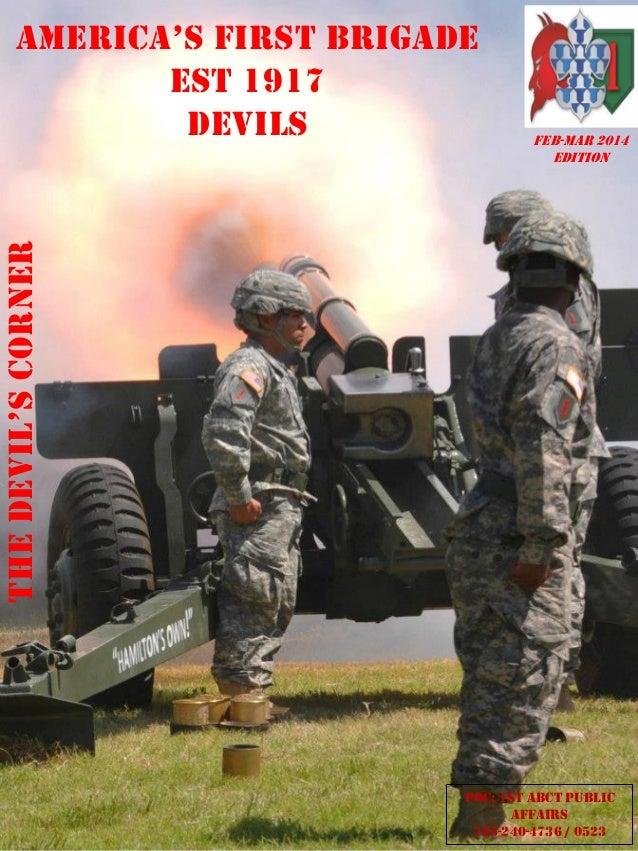 FEB-MAR 2014 edition  The Devil's Corner  AmeriCA's firsT brigADe Est 1917 devils  POC: 1st Abct public affairs 785-240-47...